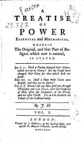 A Treatise of Power Essential and Mechanical: Wherein the Original, and that Part of Religion which Now is Natural, is Stated