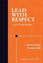 Lead With Respect: A Novel of Lean Practice