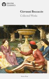 The Decameron and Collected Works of Giovanni Boccaccio (Illustrated)