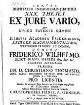 XXX theses ex jure vario; respond: Christophoro Friderico Plathner