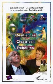 Résiliences, Cicatrices, Rébellion