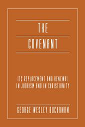 The Covenant: Its Replacement and Renewal in Judaism and in Christianity