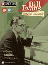 Bill Evans: 10 Original Compositions (Songbook): Jazz Play-Along, Volume 37