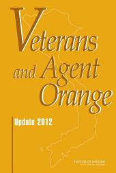 Veterans and Agent Orange: Update 2012