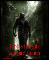 Tobias Halson: Vampire Hunter