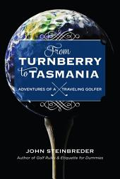 From Turnberry to Tasmania: Adventures of a Traveling Golfer