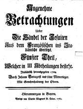 Angenehme Betrachtungen Ueber Die Händel der Jesuiten: Aus dem Französischen ins Italiänische übersetzt