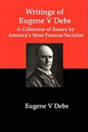Writings of Eugene V Debs PDF