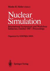 Nuclear Simulation: Proceedings of an International Symposium and Workshop, October 1987, Schliersee, West Germany