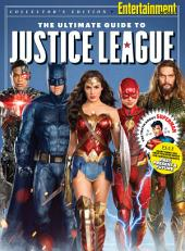 ENTERTAINMENT WEEKLY The Ultimate Guide to the Justice League
