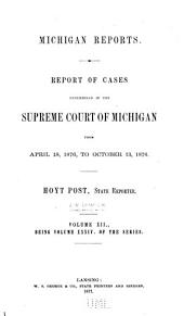 Michigan Reports. 1. VOL. 1-200 ONLY: Volume 34