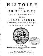 Histoire des croisades pour la délivrance de la terre sainte: Volume1