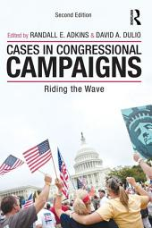 Cases in Congressional Campaigns: Riding the Wave, Edition 2
