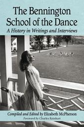 The Bennington School of the Dance: A History in Writings and Interviews