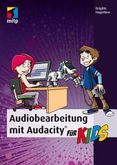 Audiobearbeitung mit Audacity für Kids