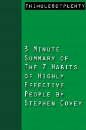 3 Minute Summary of The 7 Habits of Highly Effective People by Stephen Covey