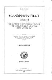 Scandinavia Pilot: The Kattegat to Cape Arkona, including the Sound, the Great and Little Belts and Kiel Bay