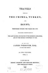Travels Through the Crimea, Turkey and Egypt Performed During the Years 1825 - 1828: Including Particulars of the Last Illness and Death of the Emperor Alexander and of the Russian Conspiracy in 1825 : in Two Volumes, Volume 1