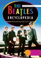 The Beatles Encyclopedia: Everything Fab Four [2 volumes]: Everything Fab Four