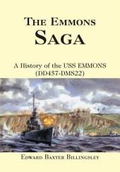 THE EMMONS SAGA: <i>A History of the </i><br>USS EMMONS (DD457-DMS22)
