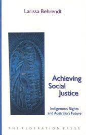Achieving Social Justice: Indigenous Rights and Australia's Future