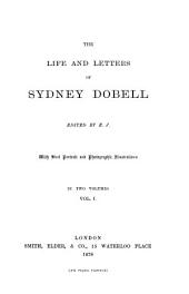 The Life and Letters of Sydney Dobell: Volume 1
