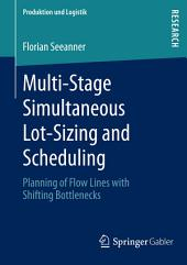 Multi-Stage Simultaneous Lot-Sizing and Scheduling: Planning of Flow Lines with Shifting Bottlenecks