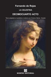La Celestina. Decimocuarto acto (texto adaptado al castellano moderno por Antonio Gálvez Alcaide)
