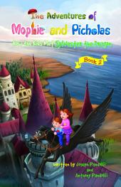 The Adventures of Mophie and Picholas: Book 2 - How the Kids Met Sylvester the Dragon