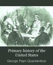 Primary History of the United States: Made Easy and Interesting for Beginners