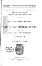 Bibliographic Review and Index of Papers Relating to Underground Waters Published by the United States Geological Survey  1879 1904 PDF