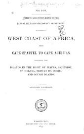 West Coast of Africa, from Cape Spartel to Cape Agulhas: Including the Islands in the Bight of Biafra, Ascension, St. Helena, Tristan Da Cunha, and Gough Islands
