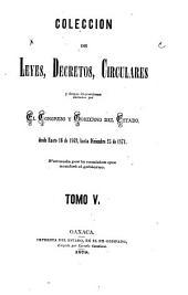 Colección de leyes y decretos del estado libre de Oaxaca ...: Volumen 5