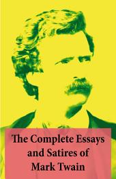 The Complete Essays and Satires of Mark Twain