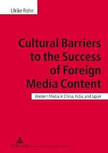 Cultural Barriers to the Success of Foreign Media Content Book