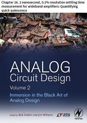 Analog Circuit Design Volume 2: Chapter 26. 2 nanosecond, 0.1% resolution settling time measurement for wideband amplifiers: Quantifying quick quiescence