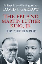 """The FBI and Martin Luther King, Jr.: From """"Solo"""" to Memphis"""