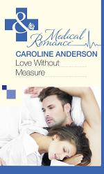 Love Without Measure (Mills & Boon Medical)
