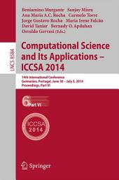 Computational Science and Its Applications - ICCSA 2014: 14th International Conference, Guimarães, Portugal, June 30 - July 3, 204, Proceedings, Part 6