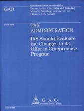 Tax Administration: IRS Should Evaluate the Change to Its Offer in Compromise Program