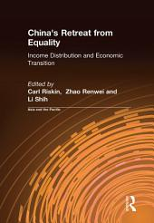 China's Retreat from Equality: Income Distribution and Economic Transition