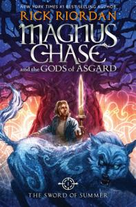 Magnus Chase and the Gods of Asgard  Book 1  The Sword of Summer Book