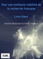 Pour une meilleure visibilité de la recherche française: Livre blanc