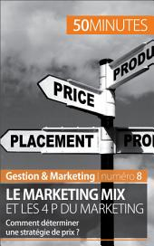 Le marketing mix et les 4 P du marketing: Comment déterminer une stratégie de prix ?