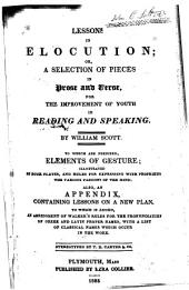 Lessons in Elocution, Or, A Selection of Pieces in Prose and Verse: For the Improvement of Youth in Reading and Speaking