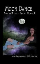 Moon Dance (Blood Bound Book One)