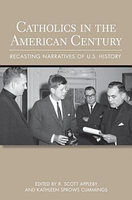 Catholics in the American Century PDF