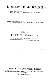 Domestic jobbing: the repair of household articles, with numerous engravings and diagrams