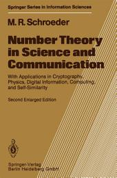 Number Theory in Science and Communication: With Applications in Cryptography, Physics, Digital Information, Computing, and Self-Similarity, Edition 2