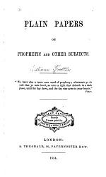 Plain Papers on Prophetic & Other Subjects
